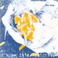 "TONE, THE ""I Know It's Alright..."" 7""EP"