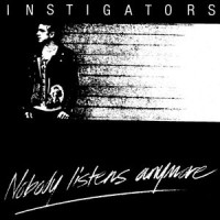 "INSTIGATORS ""Nobody Listens Anymore"" LP"