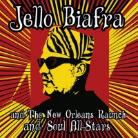 """BIAFRA, JELLO AND THE NEW ORLEANS RAUNCH AND SOUL ALL-STARS """"Walk On Jindal's Splinters"""" LP"""