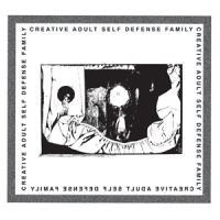 "CREATIVE ADULT / SELF DEFENSE FAMILY  split 7""EP"