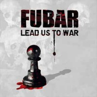 """FUBAR """"Lead Us To War"""" LP"""