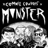 "COMMIE COWBOYS ""Monster"" 7""EP"