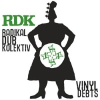"RADIKAL DUB KOLEKTIV ""Vinyl Debts"" LP"