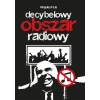 Decybelowy obszar radiowy [Wojciech Lis] - ksiązka