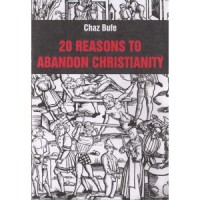 20 Reasons to Abandon Christianity [Chaz Bufe] – broszura