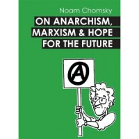 On Anarchism, Marxism and Hope for the Future [Noam Chomsky] – broszura
