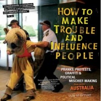How to Make Trouble and Influence People [Iain McIntyre] – książka