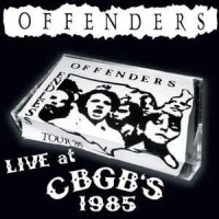 "OFFENDERS ""Live At CBGB'S 1985"" 2xCD"