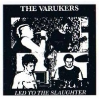 "VARUKERS, THE ""Led To The Slaughter"" 7""EP"