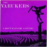 "VARUKERS, THE ""I Don't Wanna Be A Victim"" 7""EP"