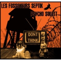 FOSSOYEURS SEPTIK (Les) / PSYCHO SQUATT split LP+CD