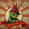 """TOXIC WASTE """"En dépit du bon sens"""" CD"""