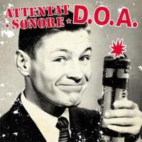 """ATTENTAT SONORE / DOA  split 7""""EP (d.o.a.)"""