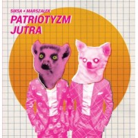 "SIKSA / MARSZAŁEK PIZDUDSKI ""Patriotyzm jutra"" LP"