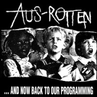 "AUS ROTTEN ""And now back to our programming"" LP"