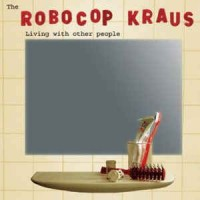 "ROBOCOP KRAUS ""Living With Other People"" CD"