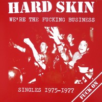"HARD SKIN ""We're the Fucking Business - Singles 1975 - 1977"" (red vinyl) LP"