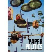 Paper Politics, Socially Engaged Printmaking Today – book