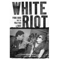 White Riot: Punk Rock and the Politics of Race [Maxwell Tremblay and Stephen Duncombe] – książka