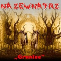 "NA ZEWNĄTRZ ""Granice"" CD"