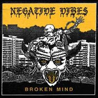"NEGATIVE VIBES ""Broken Mind"" LP"