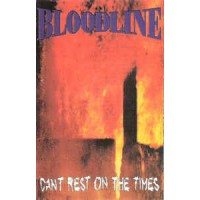 "BLOODLINE ""Can't rest on the times"" CASS"