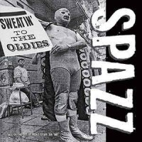 "SPAZZ ""Sweatin' to the Oldies"" CD"