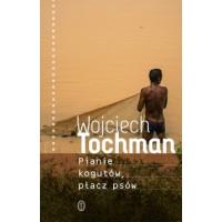 Pianie kogutów, płacz psów [Wojciech Tochman] – książka