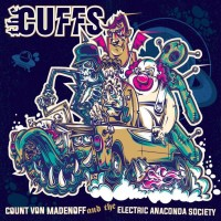 "CUFFS, THE ""Count Von Madenoff And The Electric Anaconda Society"" CD"