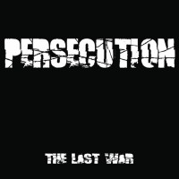 "PERSECUTION ""The Last War"" LP"