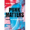 Punk Matters. Interviews with punk artisits and activists. [Gerfried Ambrosch] – book