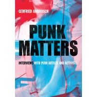 Punk Matters. Interviews with punk artisits and activists. [Gerfried Ambrosch] – książka
