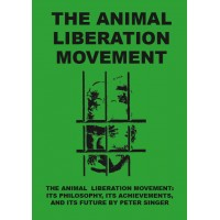 The Animal Liberation Movement. Its Philosophy, its Achievements, and its Future. [Peter Singer] – book