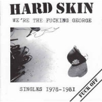 "HARD SKIN ""We're The Fucking George"" CD"