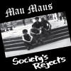 "MAU MAUS ""Society's Rejects"" LP"