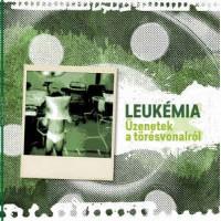 "LEUKEMIA ""Uzenetek a toresvonalrol"" LP"