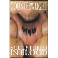 """COUNTERWEIGHT """" Sculptured In Blood"""" CASS"""