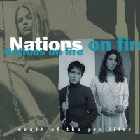 """NATIONS ON FIRE """"Death of the pro-lifer"""" LP"""