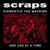 """SCRAPS """"Dismantle the machine one cog at the time"""" LP"""