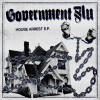 "GOVERNMENT FLU ""House arrest"" 7""EP"