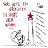 "v/a ""We Are The Flowers In The Red Zone"" LP"