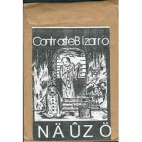 """CONTRASTE BIZARRO / NAUZO """"Orquestrando Os Rastros Da Miséria Humana!"""" split 7""""EP"""