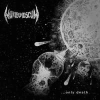 """MORIBUND SCUM """"Only Death"""" LP"""