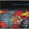 "UNWOUND ""Challenge for civilised society""   CD"