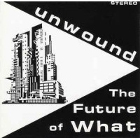 """UNWOUND """"The future of what"""" CD"""