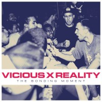 """VICIOUS REALITY """"The Bonding Moment"""" 7""""EP (clear)"""