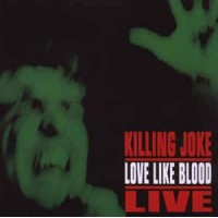 "KILLING JOKE ""Love like blood – live"" CD"