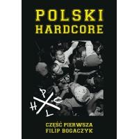 Polski Hardcore - Część pierwsza [Filip Bogaczyk] – book