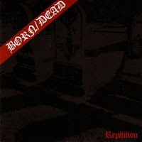 "BORN/DEAD ""Repetition/Fear"" 7""EP"