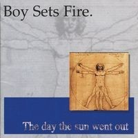 "BOYSETSFIRE ""The day the sun went out"" CD"